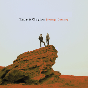 Kacy & Clayton, Strange Country