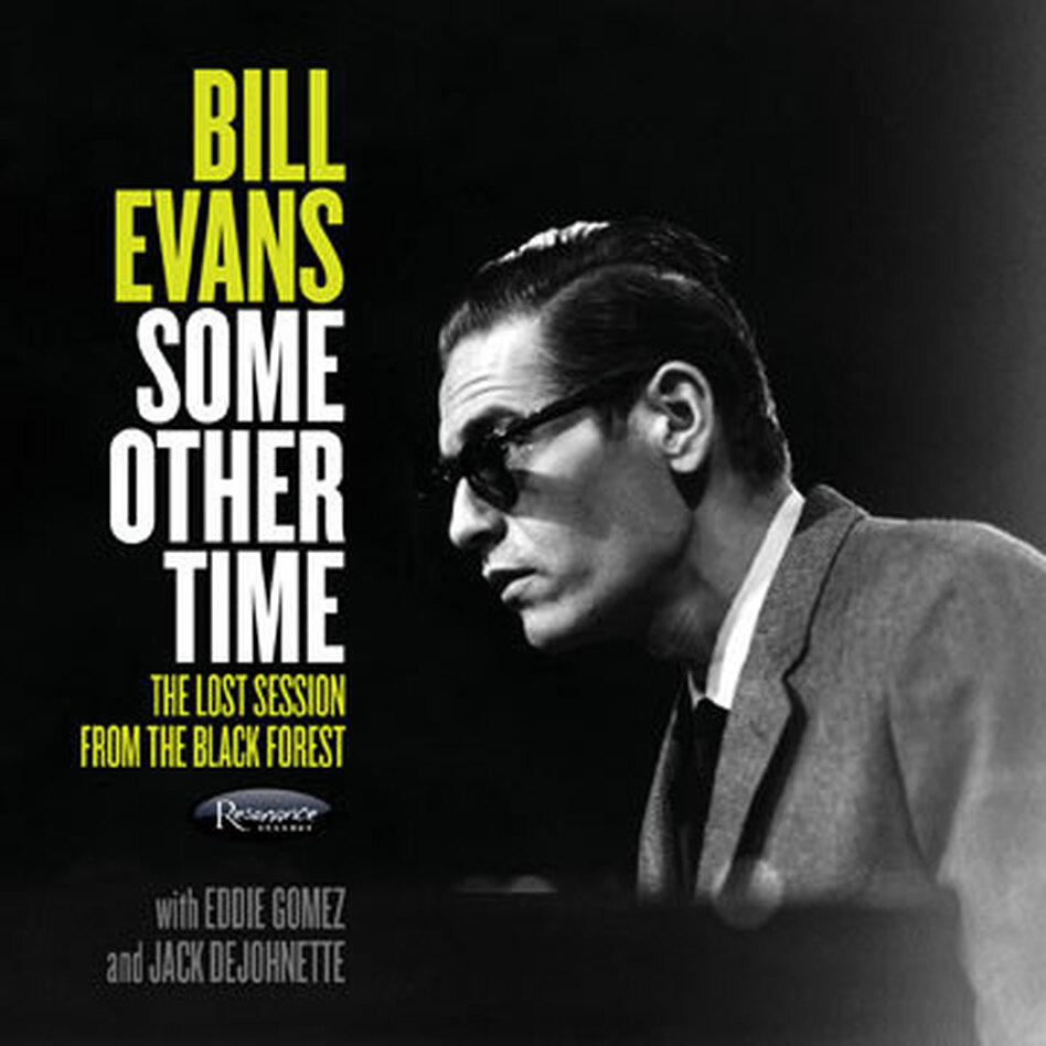 Bill Evans, Some Other Time: The Lost Session From The Black Forest (Resonance Records 2016) (Courtesy of the artist)