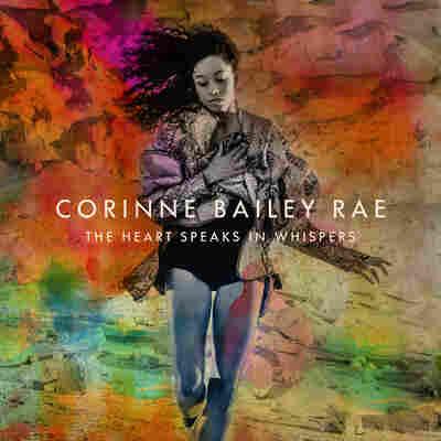 Corinne Bailey Rae, The Heart Speaks In Whispers