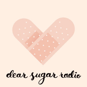 Dear Sugar Radio from WBUR is a weekly advice podcast.