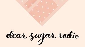 Dear Sugar Radio