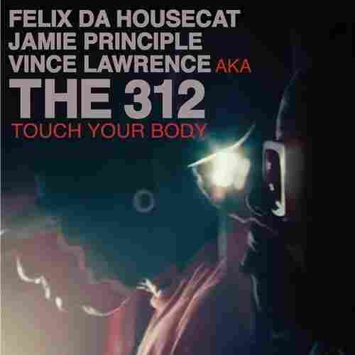 "The 312, ""Touch Your Body (Moodymann Remix)"""