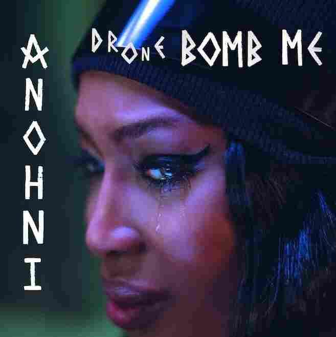 """Anohni, """"Drone Bomb Me"""""""