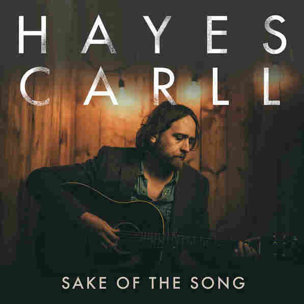 "Hayes Carll, ""Sake Of The Song"""