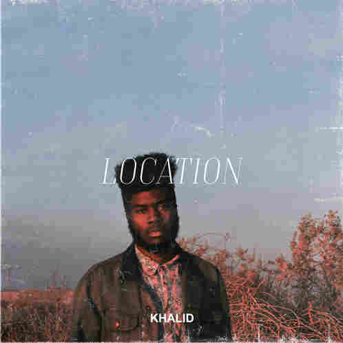 "Khalid, ""Location"""