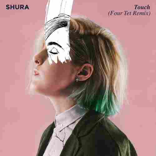 "Shura, ""Touch (Four Tet Remix)"""