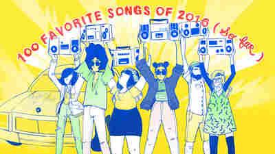 NPR Music's Favorite 100 Songs Of 2016 (So Far)