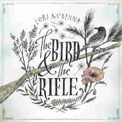 Lori McKenna, The Bird & The Rifle