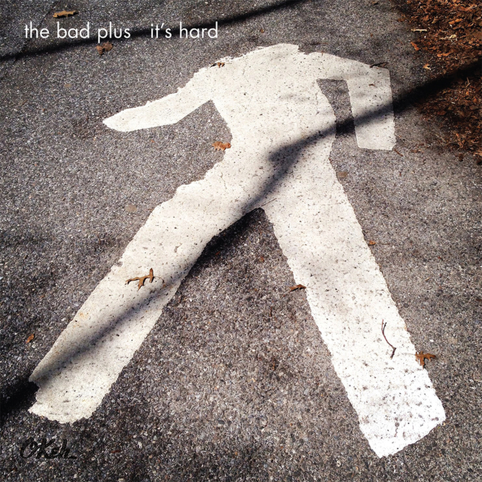 The Bad Plus, It's Hard. (Courtesy of the artist)