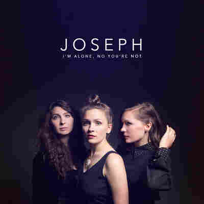 First Listen: Joseph, 'I'm Alone, No You're Not'