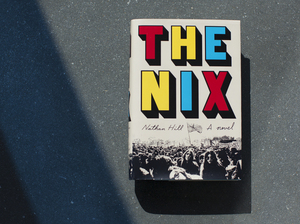 The Nix by Nathan Hill (Emily Bogle/NPR)