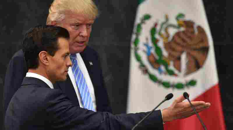 In Mexico, Trump Reaffirms U.S. 'Right' To Protect Its Borders