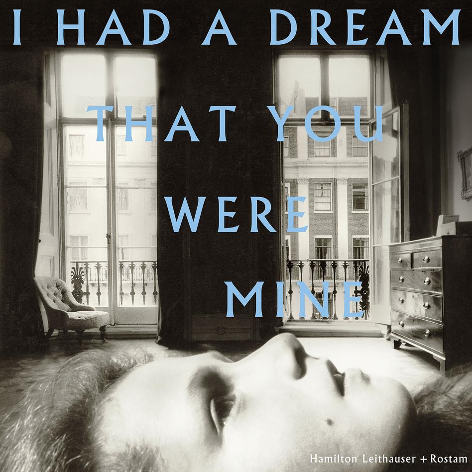 Hamilton Leithauser + Rostam, I Had A Dream That You Were Mine. (Courtesy of the artist)
