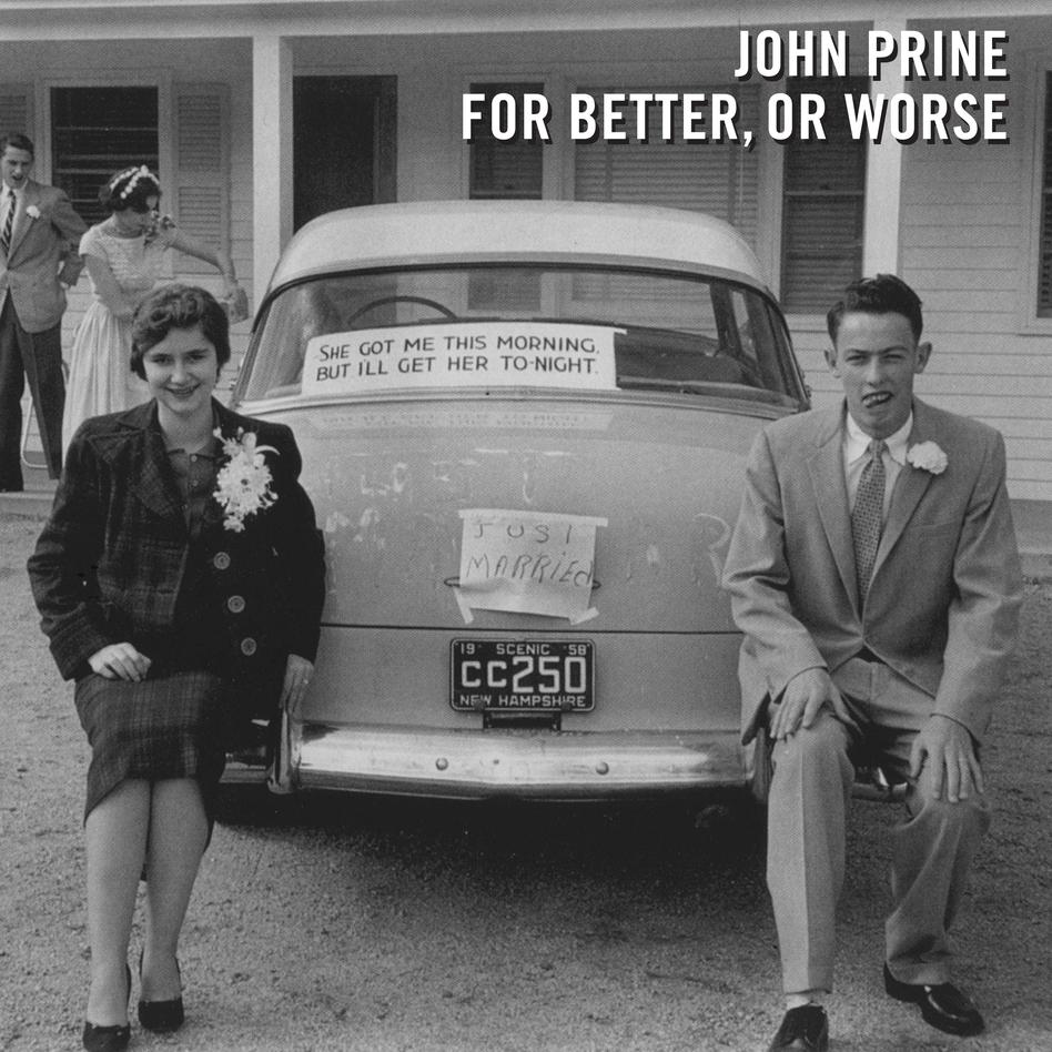 John Prine, For Better, Or Worse. (Courtesy of the artist.)