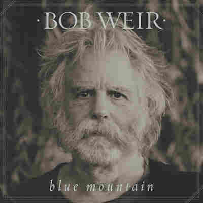 First Listen: Bob Weir, 'Blue Mountain'