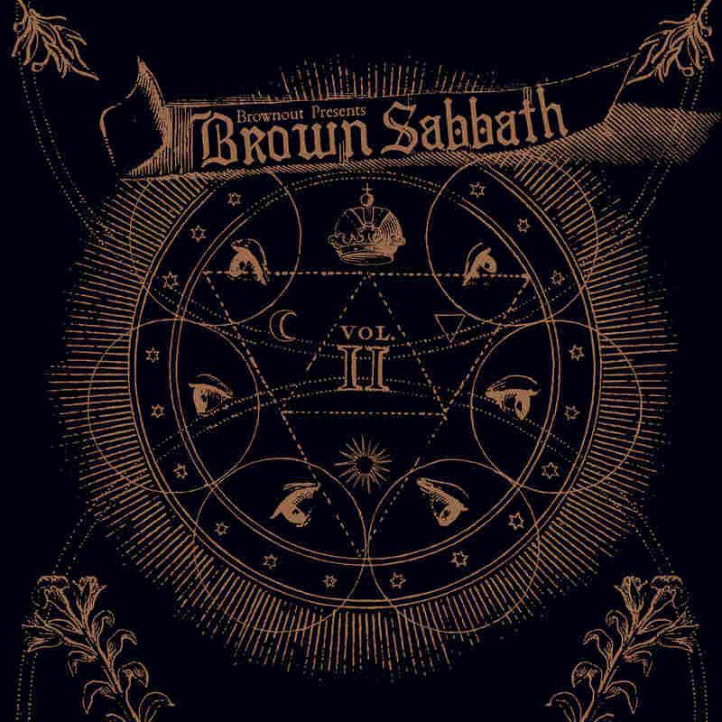 Brownout reimagines Black Sabbath songs on Brownout Presents Brown Sabbath, Vol. II.