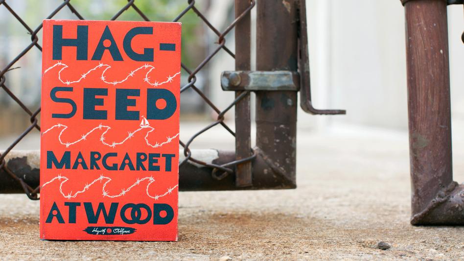 Hag-Seed by Margaret Atwood (Raquel Zaldivar/NPR)