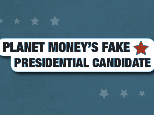 Planet Money's fake presidential candidate
