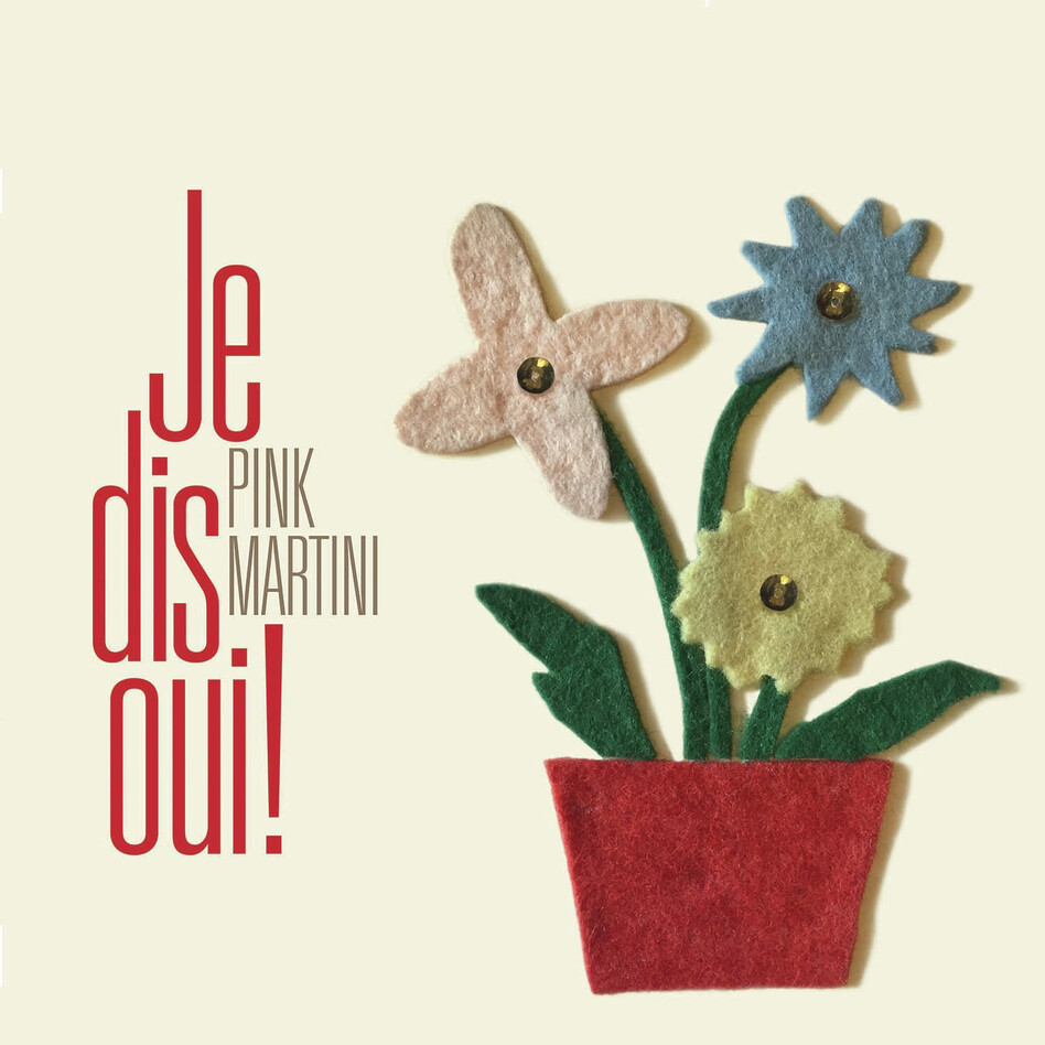 Pink Martini, Je Dis Oui! (Courtesy of the artist)