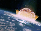 A computer illustration of a large asteroid colliding with Earth. (Size may not be to scale.) Such an impact is believed to have led to the death of the dinosaurs some 66 million years ago.