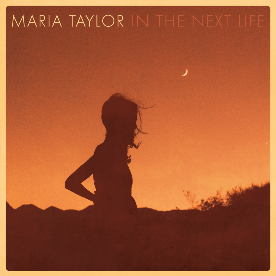 Maria Taylor, In The Next Life. (Courtesy of the artist)