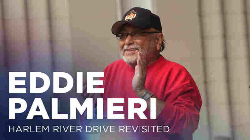 'Harlem River Drive' Revisited With Eddie Palmieri