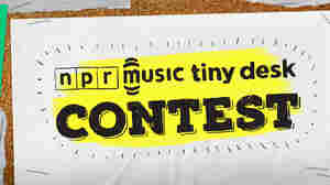 NPR Music's 2017 Tiny Desk Contest Is Open For Entries