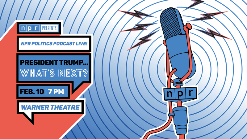 NPR Presents: NPR Politics Podcast Live At The Warner Theatre
