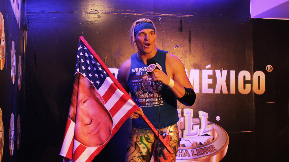 """Go America! Go Trump!"" <em>lucha libre</em> wrestler Sam Adonis yells in a promotional video, beamed out to the crowd of 10,000 waiting to see him fight."