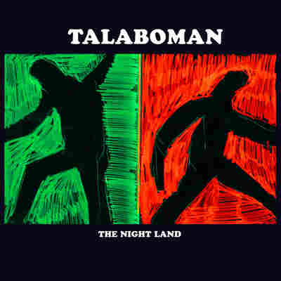 First Listen: Talaboman, 'The Night Land'
