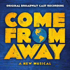Come From Away Original Broadway Cast Recording Courtesy Of The Artist Hide Caption