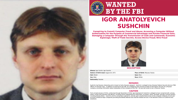 """The FBI issued a series of """"wanted"""" posters for Russians accused of cybercrimes Wednesday, including Igor Anatolyevich Sushchin, who is alleged to be a Russian Federal Security Service (FSB) officer."""