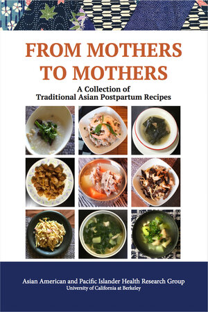 For centuries these asian recipes have helped new moms recover from mothers to mothers a collection of traditional asian postpartum recipes will be released in april by eastwind books of berkeley forumfinder Choice Image