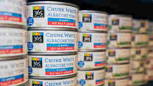 Love Canned Tuna? More Grocers Want To Make Sure It Was Caught Responsibly