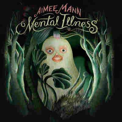 First Listen: Aimee Mann, 'Mental Illness'
