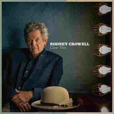 First Listen: Rodney Crowell, 'Close Ties'