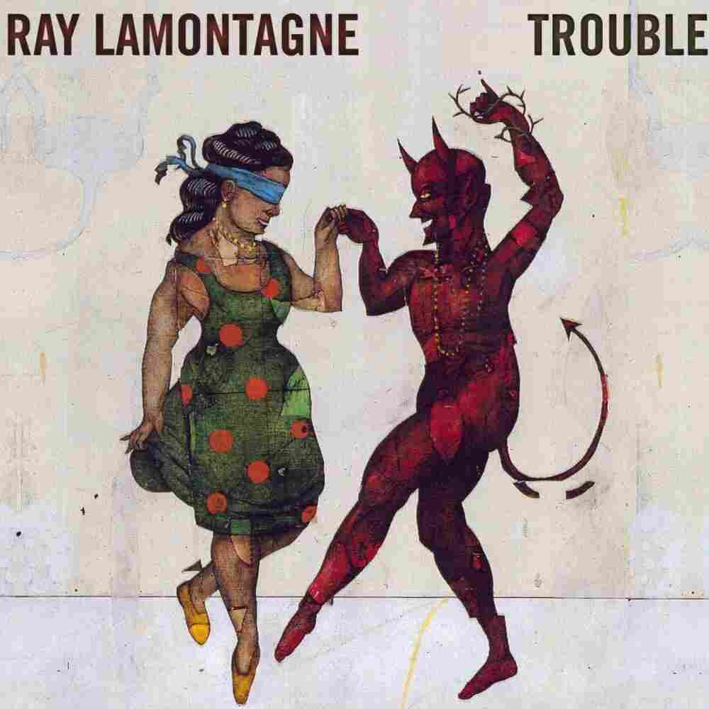 Ray LaMontagne, Trouble