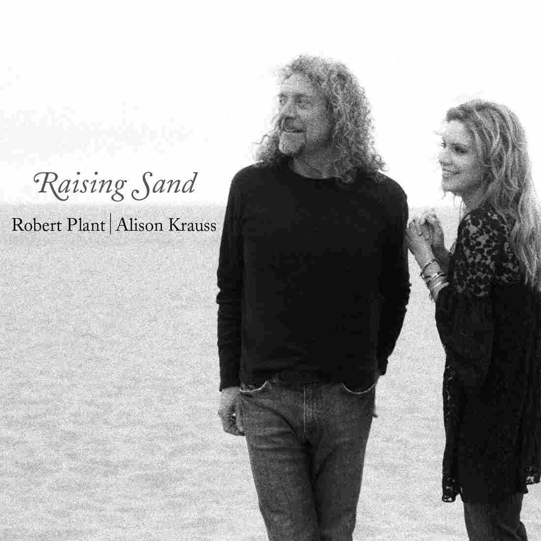 Robert Plant and Alison Krauss, Raising Sand