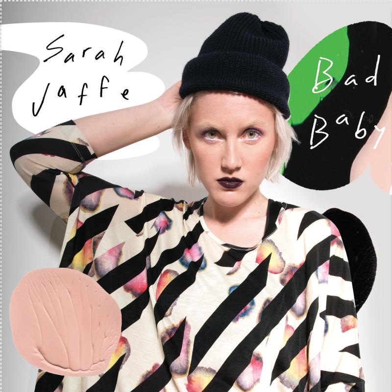 Sarah Jaffe, Bad Baby.