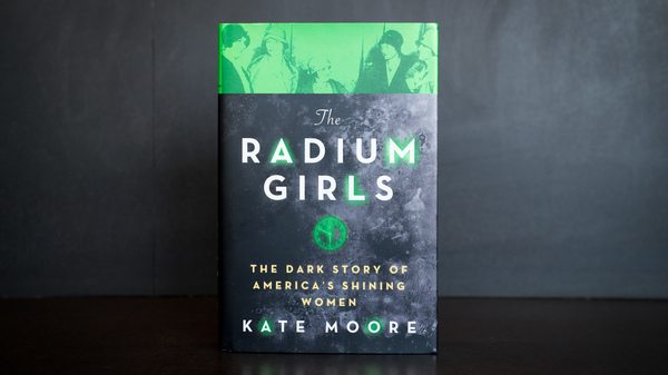 The Radium Girls, by Kate Moore