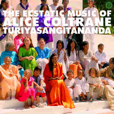 First Listen: 'The Ecstatic Music of Alice Coltrane Turiyasangitananda'