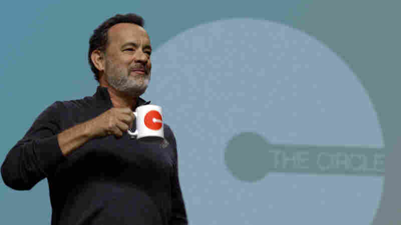 In 'The Circle', What We Give Up When We Share Ourselves