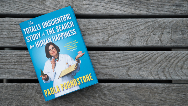 The Totally Unscientific Study of the Search For Human Happiness, by Paula Poundstone