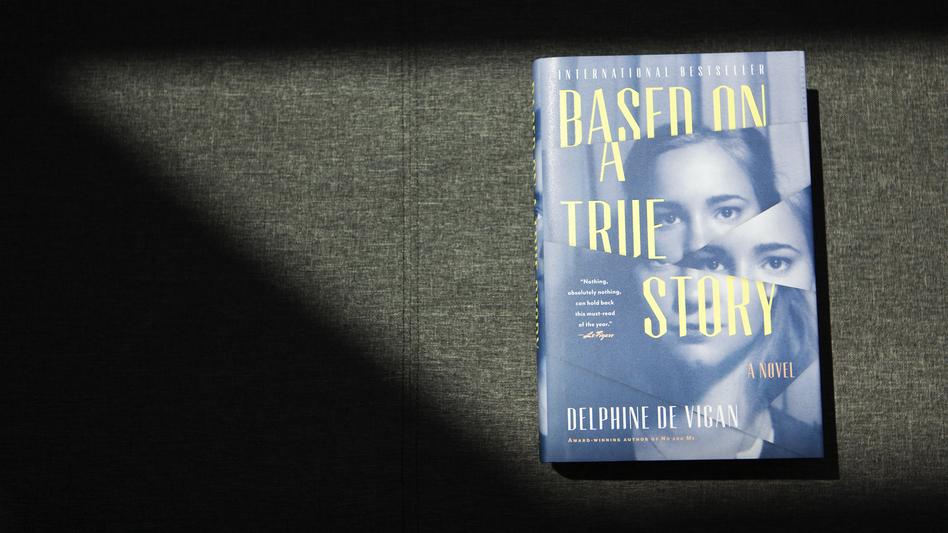 <em>Based on a True Story</em> by Delphine de Vigan