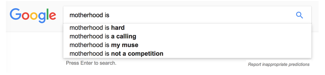 A Google search on motherhood in 2017.