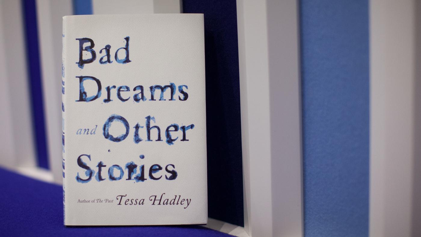 book review bad dreams by tessa hadley npr