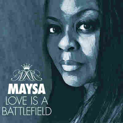 First Listen: Maysa, 'Love Is A Battlefield'