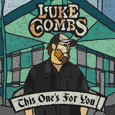 First Listen: Luke Combs, 'This One's For You'