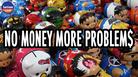 No Money More Problem$