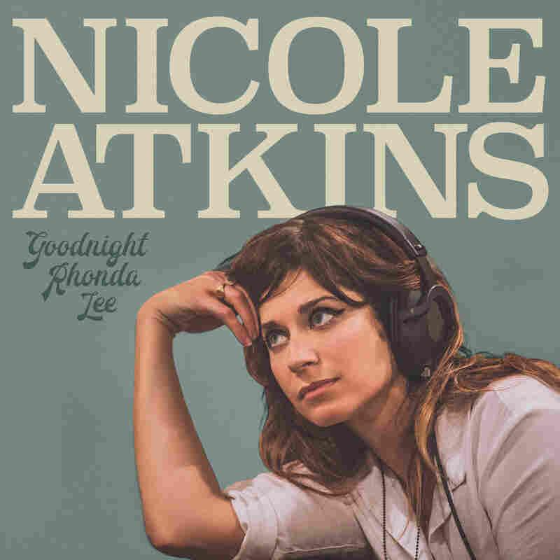 Nicole Atkins, Goodnight Rhonda Lee.
